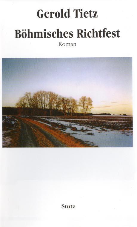 Gerold-Tietz-Boehmisches-Richtfest-Buch-Umschlag-Stutz-Verlag-ISBN-9783888490910-Front-Vorderseite