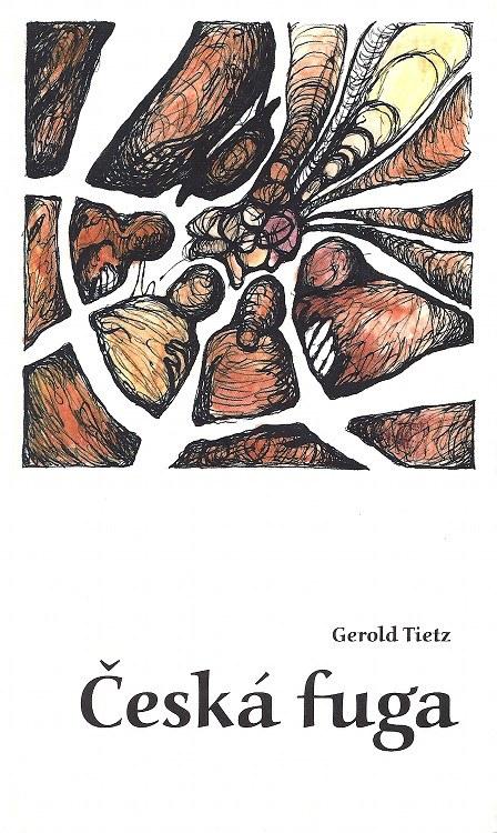Gerold-Tietz-Ceske-Fuga-Buch-Umschlag-Poetica-Moraviae-Verlag-ISBN-9788024410807-Front-Vorderseite
