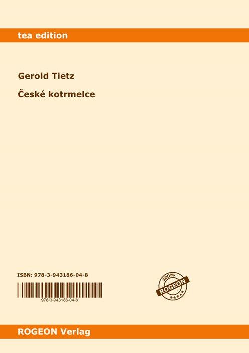 Gerold-Tietz-Ceske-Kotrmelce-Buch-Umschlag-ROGEON-Verlag-ISBN-9783943186048-Back-Rückseite