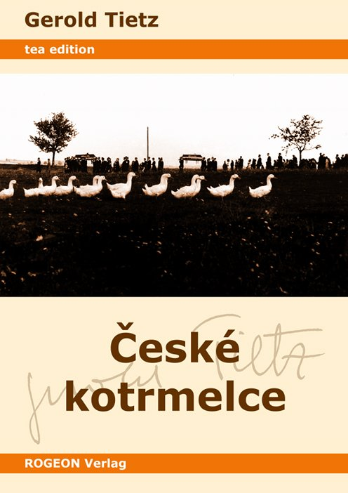 Gerold-Tietz-Ceske-Kotrmelce-Buch-Umschlag-ROGEON-Verlag-ISBN-9783943186048-Front-Vorderseite