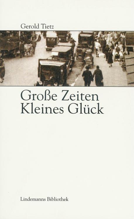 Gerold-Tietz-Grosse-Zeiten-Kleines-Glueck-Buch-Umschlag-Info-Verlag-ISBN-9783881903967-Front-Vorderseite